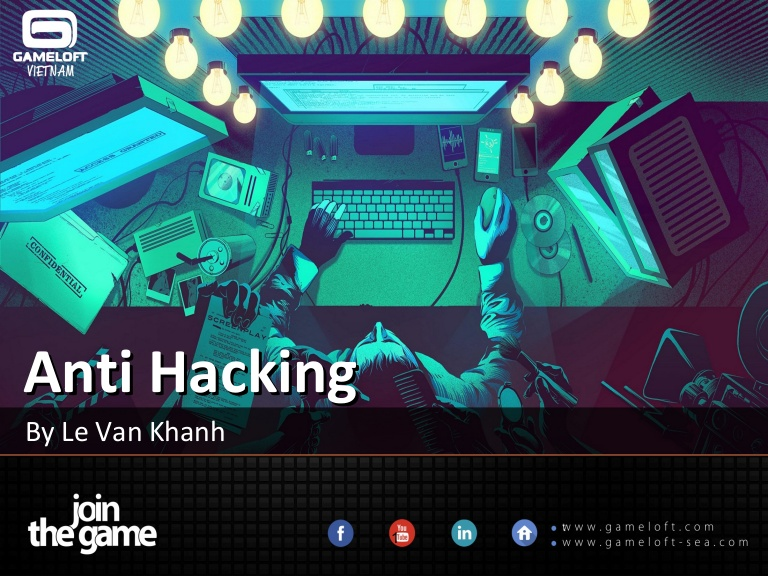 [DevDay 2016] Anti hacking on game development - Speaker: Khanh Le – Programmer Project Lead at Gameloft