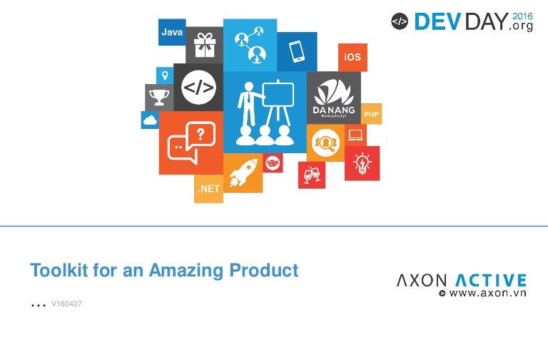 [DevDay 2016] The toolkit for an amazing product - Speaker: Sebastian Sussman – CIO at Axon Active Vietnam