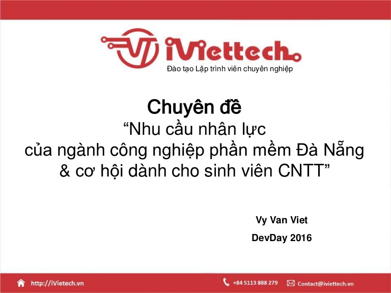 [DevDay 2016] Da Nang Software Industry & Job Opportunities for Students - Speaker: Viet Vy – Director at iViettech Education