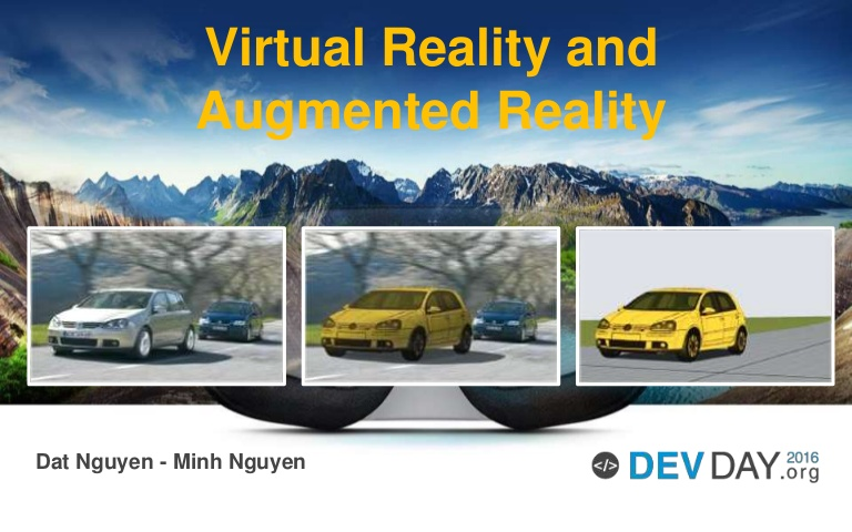 [DevDay 2016] Virtual Reality & Augmented Reality - Speaker: Dat Nguyen – Senior Developer at Axon Active Vietnam