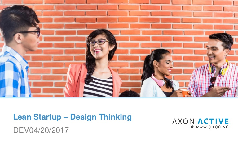 [DevDay 2017] Lean Startup - Design Thinking - Speaker: Sebastian Sussmann - CIO at Axon Active Vietnam