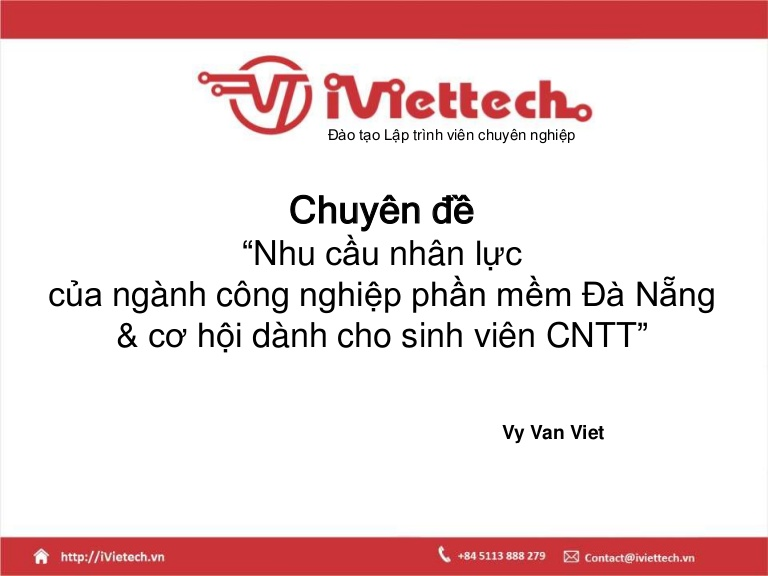 [DevDay 2017] Nhân lực ngành phần mềm tại Đà Nẵng và cơ hội cho sinh viên - Speaker: Viet Vy - CEO at iViettech Education