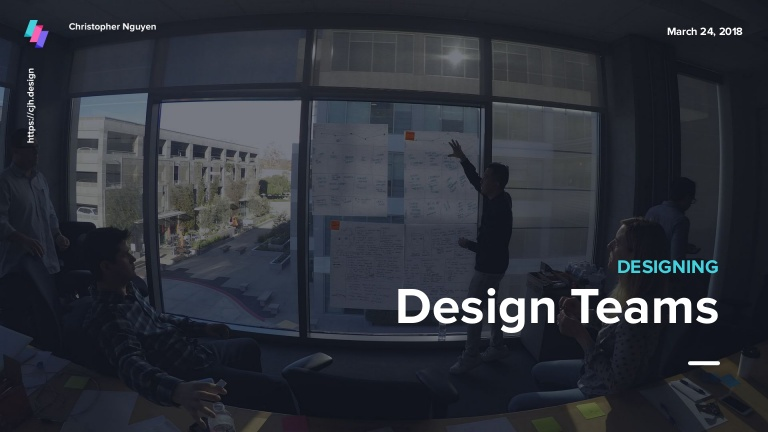 [DevDay2019] Designing design teams - Christopher Nguyen, UX Manager at Wizeline