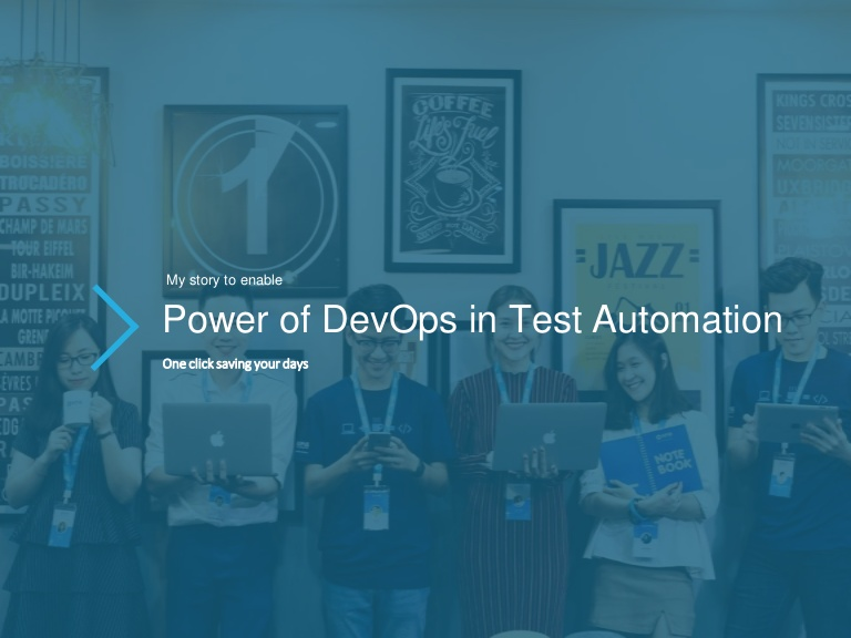 [DevDay2019] Power of Test Automation and DevOps combination - One click saving your days! - By Toan Le, Engineering Manager at KMS Technology Vietnam