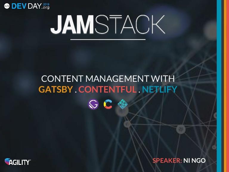 [DevDay2019] JAM Stack - By Ngo Thi Ni, Web Developer at Agility IO